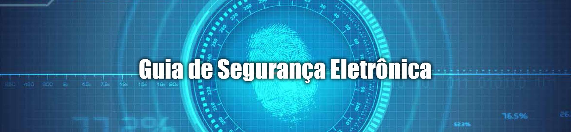 Guia de Segurança Eletrônica