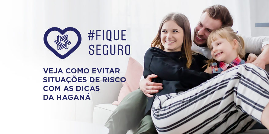#FiqueSeguro – Confira as dicas da Haganá para evitar situações de risco